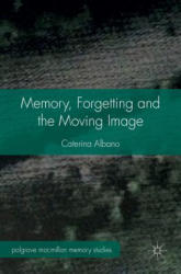 Memory, Forgetting and the Moving Image (ISBN: 9781137365873)