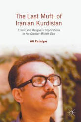 Last Mufti of Iranian Kurdistan - Ethnic and Religious Implications in the Greater Middle East (ISBN: 9781137565259)