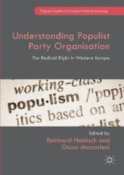 Understanding Populist Party Organisation - The Radical Right in Western Europe (ISBN: 9781137581969)