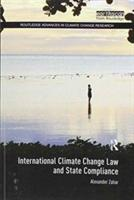 International Climate Change Law and State Compliance - Alexander Zahar (ISBN: 9781138212435)