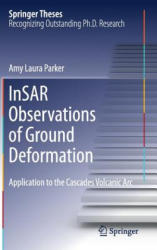 Insar Observations of Ground Deformation: Application to the Cascades Volcanic ARC (ISBN: 9783319390338)