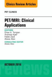 PET/MRI: Clinical Applications, an Issue of PET Clinics (ISBN: 9780323463270)