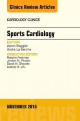 Sports Cardiology, an Issue of Cardiology Clinics (ISBN: 9780323476805)
