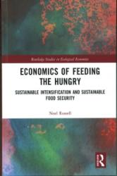 Economics of Feeding the Hungry - Sustainable Intensification and Sustainable Food Security (ISBN: 9780415538589)