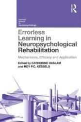 Errorless Learning in Neuropsychological Rehabilitation - Mechanisms, Efficacy and Application (ISBN: 9781138959255)