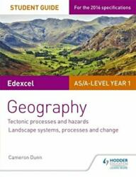 Edexcel AS/A-Level Geography Student Guide 1: Tectonic Processes and Hazards; Landscape Systems, Processes and Change (ISBN: 9781471863158)