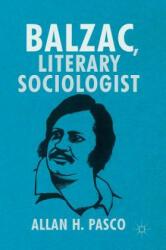 Balzac, Literary Sociologist (ISBN: 9783319393322)