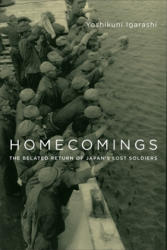 Homecomings - The Belated Return of Japan's Lost Soldiers (ISBN: 9780231177702)