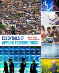 Essentials of Applied Econometrics - Aaron D. Smith, J. Edward Taylor (ISBN: 9780520288331)