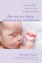 No-Cry Sleep Solution for Newborns - Amazing Sleep from Day One - For Baby and You (ISBN: 9781259641176)