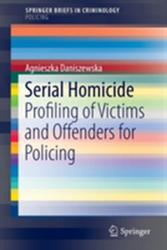 Serial Homicide - Profiling of Victims and Offenders for Policing (ISBN: 9783319400532)