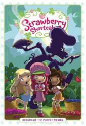 Strawberry Shortcake Volume 1: Return of the Purple Pieman (ISBN: 9781631407123)