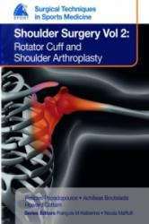EFOST Surgical Techniques in Sports Medicine - Shoulder Surgery, Vol. 2: Rotator Cuff and Shoulder Arthroplasty - Pericles Papadopoulos, Achilleas Boutsiadis, Howard Cottam (ISBN: 9781909836563)
