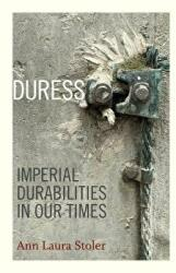 Duress - Imperial Durabilities in Our Times (ISBN: 9780822362678)