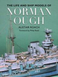 Life and Ship Models of Norman Ough, Hardback (ISBN: 9781473879478)