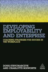 Developing Employability and Enterprise - Coaching Strategies for Success in the Workplace (ISBN: 9780749478476)