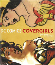 DC Comics Covergirls (ISBN: 9780785834366)