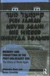 Memory and Forgetting in the Post-Holocaust Era - The Ethics of Never Again (ISBN: 9781472448941)