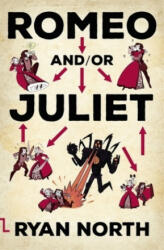 Romeo and/or Juliet - Ryan North (ISBN: 9780356508535)