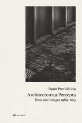 Paulo Providencia - Architectonica Percepta - Texts and Images 1989-2015 (ISBN: 9783038600244)