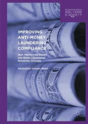 Improving Anti-Money Laundering Compliance - Self-Protecting Theory and Money Laundering Reporting Officers (ISBN: 9783319432632)