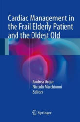 Cardiac Management in the Frail Elderly Patient and the Oldest Old (ISBN: 9783319434667)