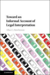 Toward an Informal Account of Legal Interpretation (ISBN: 9781107152328)