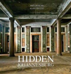 Hidden Johannesburg (ISBN: 9781770079922)