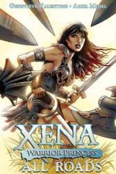 Xena: Warrior Princess, Volume 1: All Roads - All Roads (ISBN: 9781524101602)