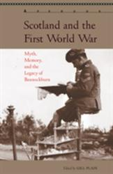 Scotland and the First World War - Myth, Memory, and the Legacy of Bannockburn (ISBN: 9781611487763)