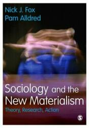 Sociology and the New Materialism - Theory, Research, Action (ISBN: 9781473942226)