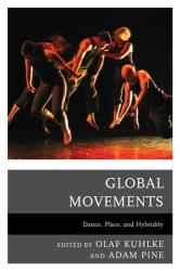 Global Movements - Dance Place and Hybridity (ISBN: 9781498507622)