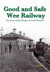 Good and Safe Wee Railway - The Story of the Glasgow & South Western (ISBN: 9781840337471)