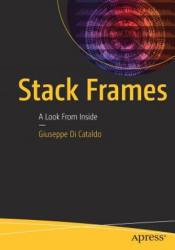 Stack Frames - A Look from Inside (ISBN: 9781484221808)