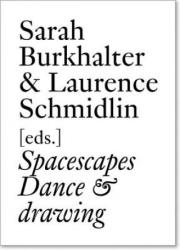 Spacescapes - Dance & Drawing (ISBN: 9783037644690)