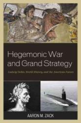 Hegemonic War and Grand Strategy - Aaron M. Zack (ISBN: 9781498523097)
