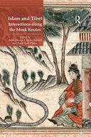 Islam and Tibet - Interactions Along the Musk Routes (ISBN: 9781138247048)