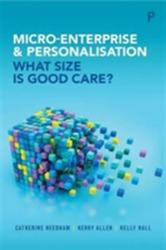 Micro-Enterprise and Personalisation - What Size is Good Care? (ISBN: 9781447319238)