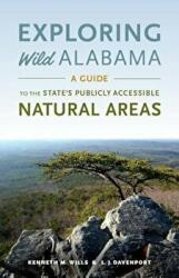 Exploring Wild Alabama - A Guide to the State's Publicly Accessible Natural Areas (ISBN: 9780817358303)