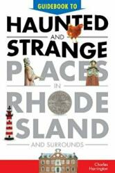 Guidebook to Haunted & Strange Places in Rhode Island and Surrounds (ISBN: 9780764351952)