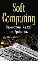 Soft Computing - Developments, Methods & Applications (ISBN: 9781634851336)