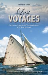 Last Voyages - The Lives and Tragic Loss of Remarkable Sailors Who Never Returned (ISBN: 9781909911550)