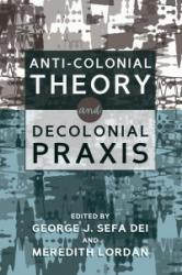 Anti-Colonial Theory and Decolonial Praxis (ISBN: 9781433133879)
