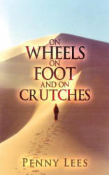 On Wheels, on Foot and on Crutches (ISBN: 9781848977242)