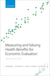 Measuring and Valuing Health Benefits for Economic Evaluation (ISBN: 9780198725923)