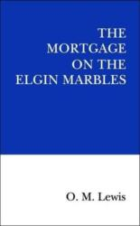 Mortgage on the Elgin Marbles (ISBN: 9780995495333)
