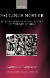 Paulinus Noster - Self and Symbols in the Letters of Paulinus of Nola (ISBN: 9780199240722)