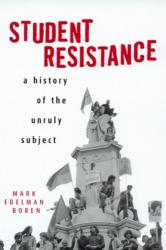 Student Resistance - A History of the Unruly Subject (ISBN: 9780415926249)