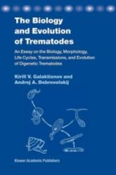 Biology and Evolution of Trematodes - K. V. Galaktionov, A. Dobrovolskij (ISBN: 9781402016349)