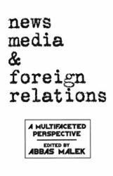 News Media and Foreign Relations - Abbas Malek (ISBN: 9781567502732)